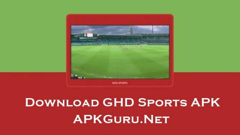GHD Sports APK (Latest Version) v6.5 for Android (APKGuru)