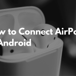 How to Connect Airpods with any Android Model - Guide 2021