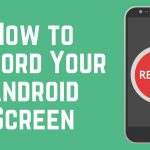 How to Record Screen on Android - By Default & Recording Apps 2021